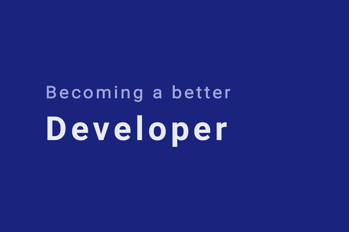 the-approach-to-becoming-a-better-developer